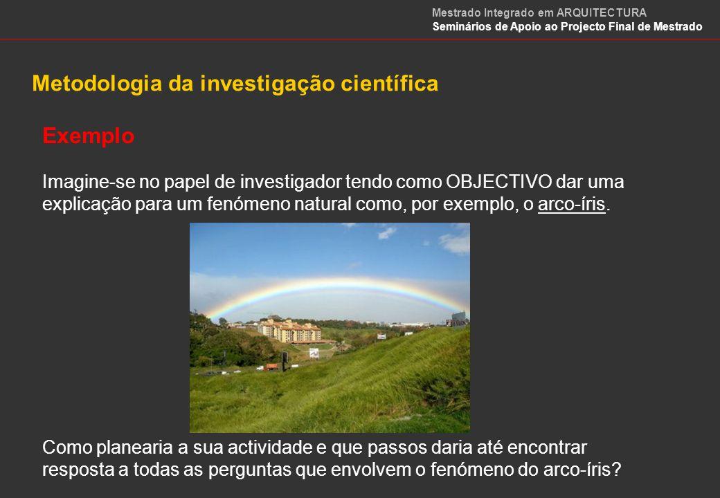 A observação do fenómeno Uma vez definido o fenómeno a estudar – arco-íris, a primeira coisa a fazer é observar o seu acontecimento, as circunstâncias em que se produz e suas características.