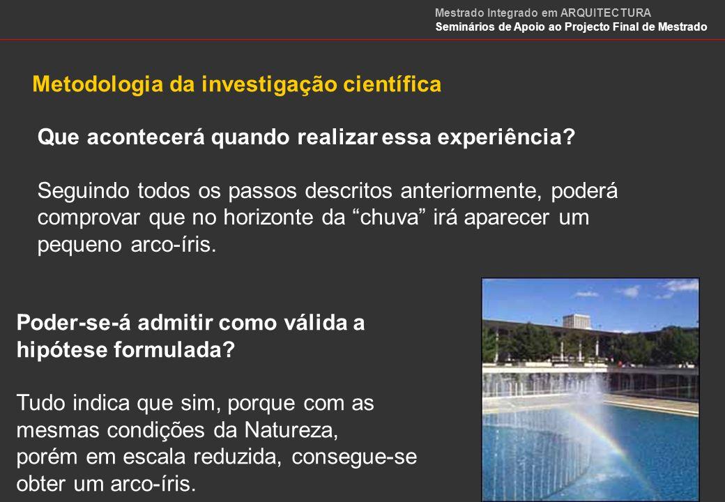 Trabalho de laboratório Uma das principais actividades do trabalho científico é a de realizar medidas sobre as diversas variáveis que intervêm no fenómeno que se estuda e que são susceptíveis de serem medidas.