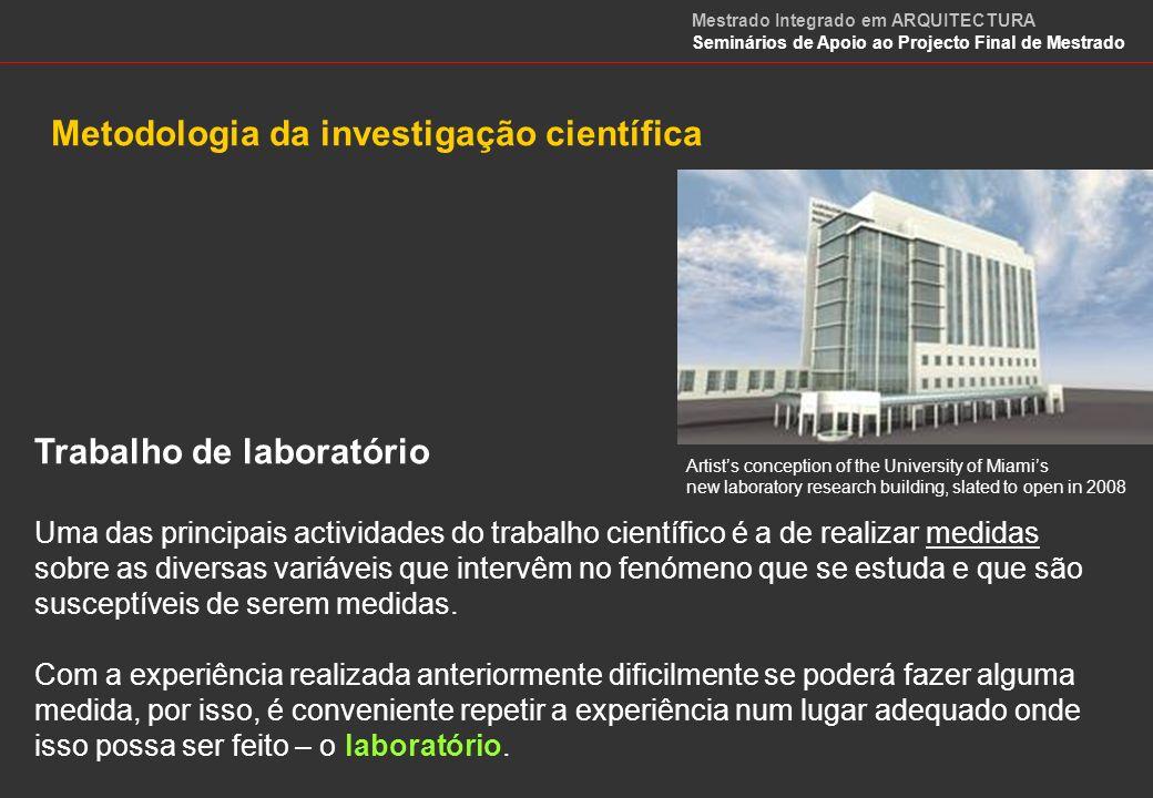 Trabalho de laboratório As experiências realizadas nos laboratórios – experiências científicas – devem cumprir os seguintes requisitos: a) Devem permitir realizar uma observação sobre a qual se possa extrair dados.