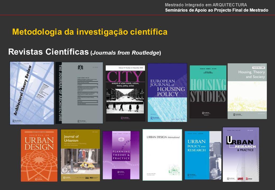 Revistas Científicas (Journals from Elsevier) Metodologia da investigação científica Mestrado Integrado em ARQUITECTURA Seminários de Apoio ao Projecto Final de Mestrado