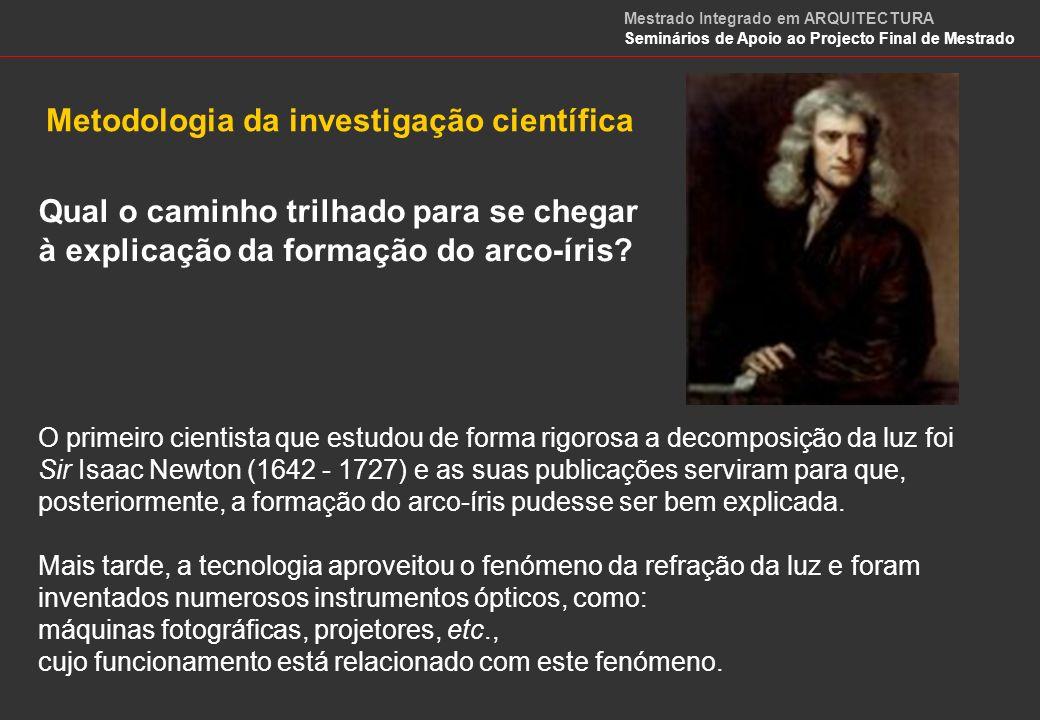 Elaboração de Leis e Teorias O estudo científico de todos os aspectos de um fenómeno pode conduzir à elaboração de leis e teorias.