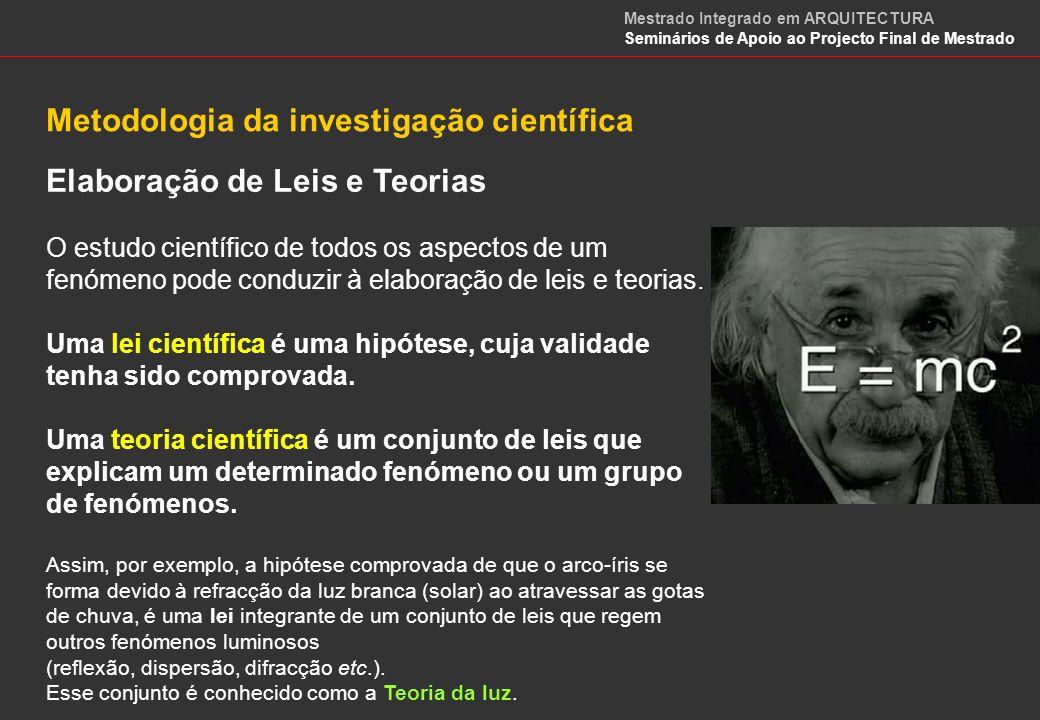 a) Devem ser gerais, ou seja, não devem explicar apenas casos particulares de um fenómeno.