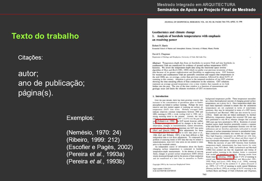 Referências Bibliográficas de livros: autor./, título./, volume./, nº de edição, tradutor, colecção, editor, local de publicação, data, página(s).