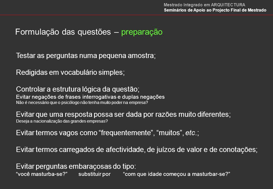 Formulação das questões – Exemplos 1.O psicólogo é indispensável ao bom andamento da empresa.