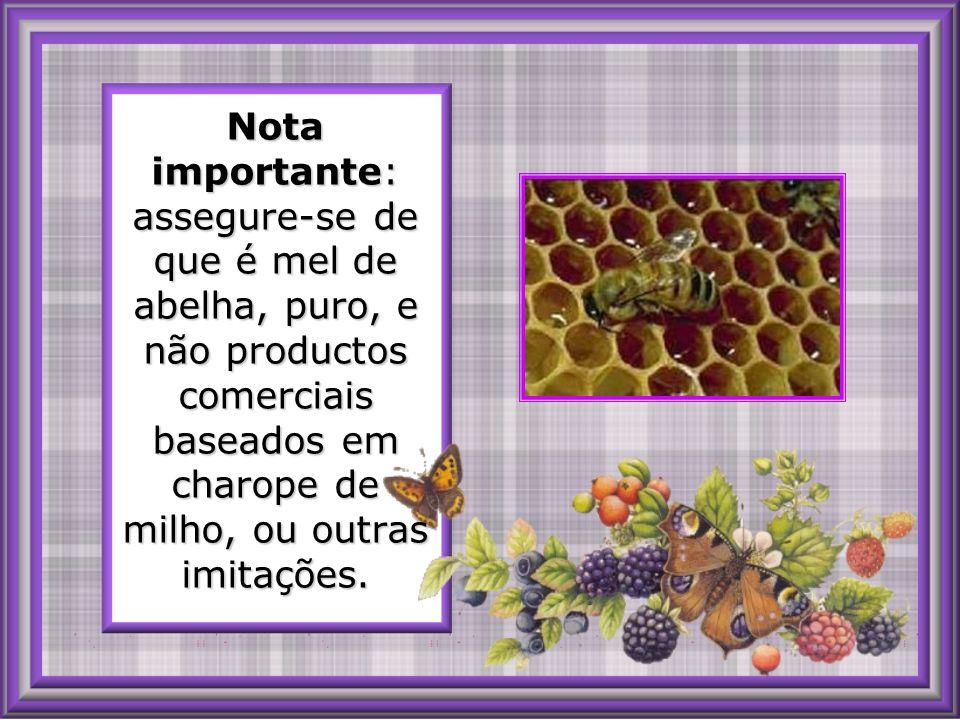 Tome, a cada quatro horas, uma colher de mel misturada com 1/2 de vinagre de maçã. DOR DE GARGANTA: