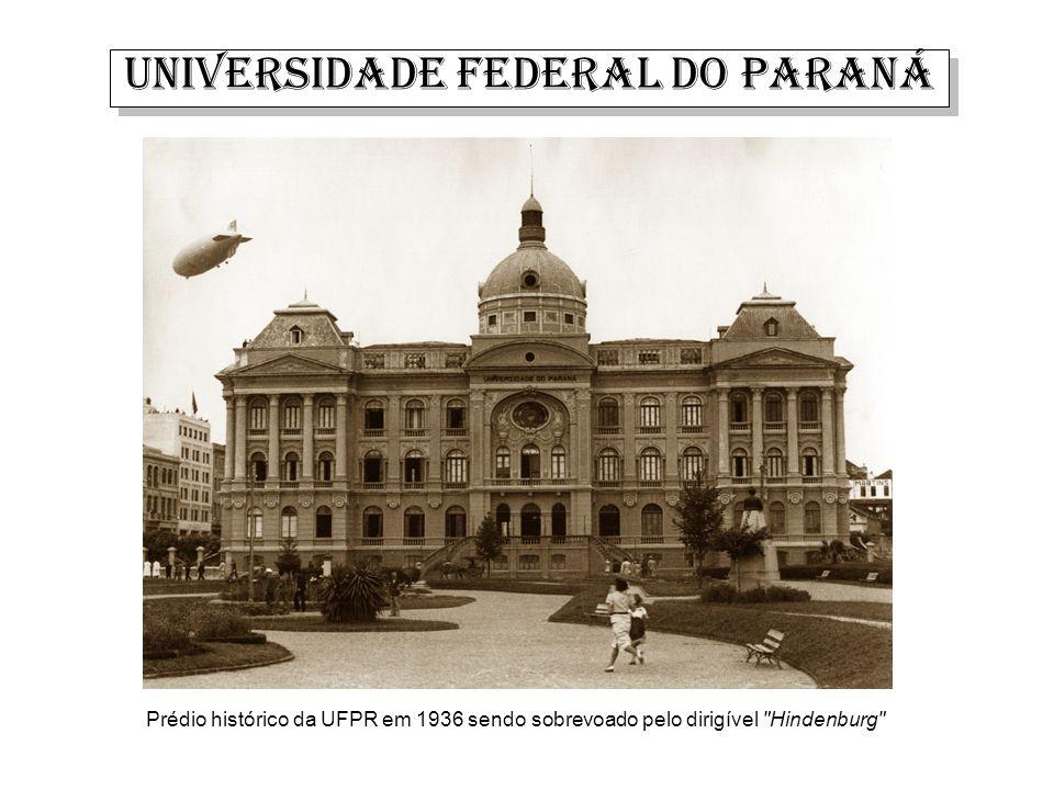 UNIVERSIDADE FEDERAL DO PARANÁ Prédio histórico da UFPR em 1936 sendo sobrevoado pelo dirigível