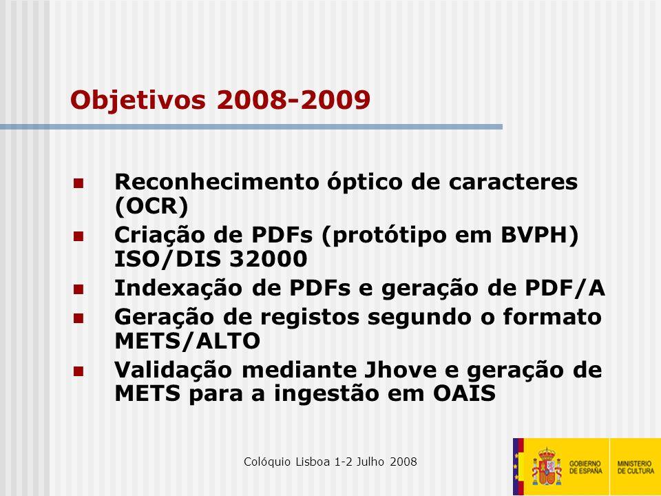 Colóquio Lisboa 1-2 Julho 200829 Objetivos 2008-2009 Reconhecimento óptico de caracteres (OCR) Criação de PDFs (protótipo em BVPH) ISO/DIS 32000 Index