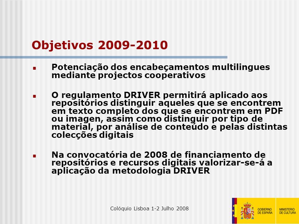 Colóquio Lisboa 1-2 Julho 200830 Objetivos 2009-2010 Potenciação dos encabeçamentos multilingues mediante projectos cooperativos O regulamento DRIVER