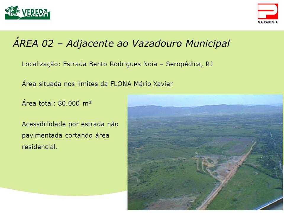CTR Santa Rosa ÁREA 02 – Adjacente ao Vazadouro Municipal Localização: Estrada Bento Rodrigues Noia – Seropédica, RJ Área situada nos limites da FLONA