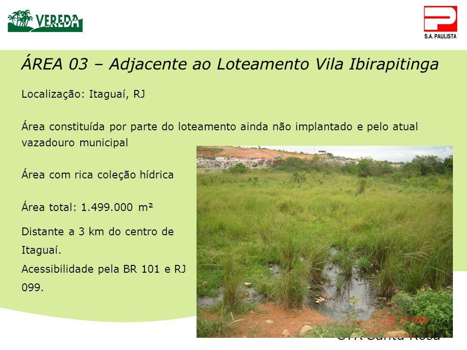 CTR Santa Rosa ÁREA 03 – Adjacente ao Loteamento Vila Ibirapitinga Localização: Itaguaí, RJ Área constituída por parte do loteamento ainda não implant
