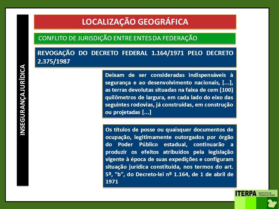 INSEGURANÇA JURÍDICA LOCALIZAÇÃO GEOGRÁFICA CONFLITO DE JURISDIÇÃO ENTRE ENTES DA FEDERAÇÃO Os títulos de posse ou quaisquer documentos de ocupação, l