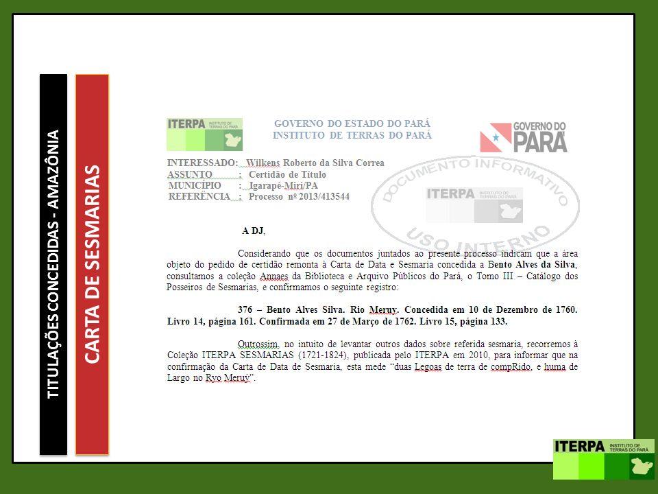 TITULAÇÕES CONCEDIDAS - AMAZÔNIA CARTA DE SESMARIAS [...] Registo de hua Carta de Data de Sexmaria passada ao Capitam Ant o Miguel Ayres Per a.