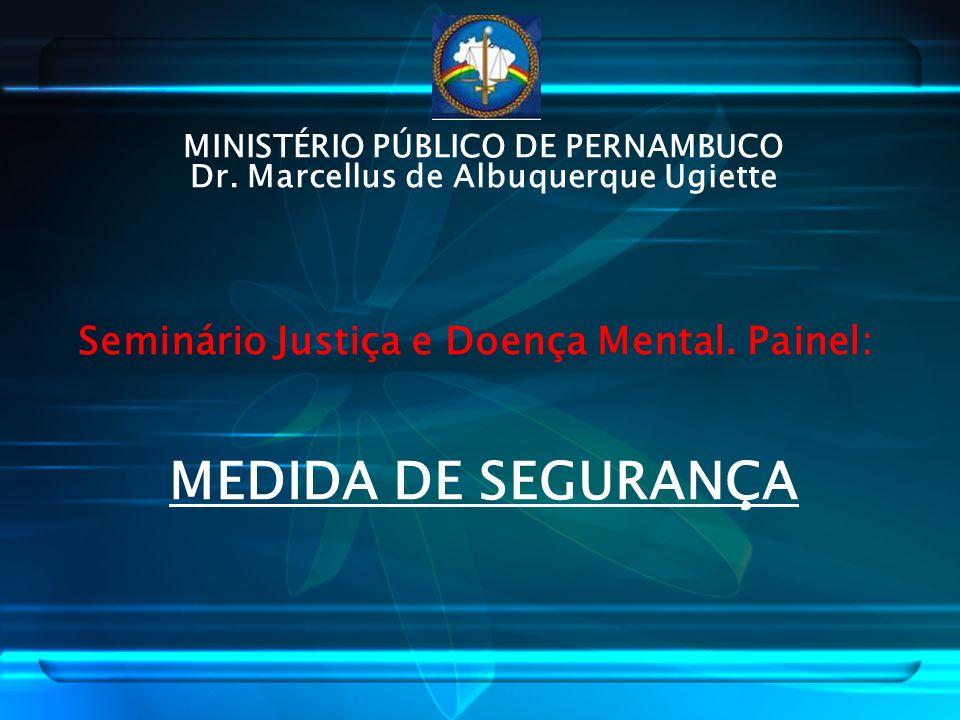 MEDIDA DE SEGURANÇA Seminário Justiça e Doença Mental.