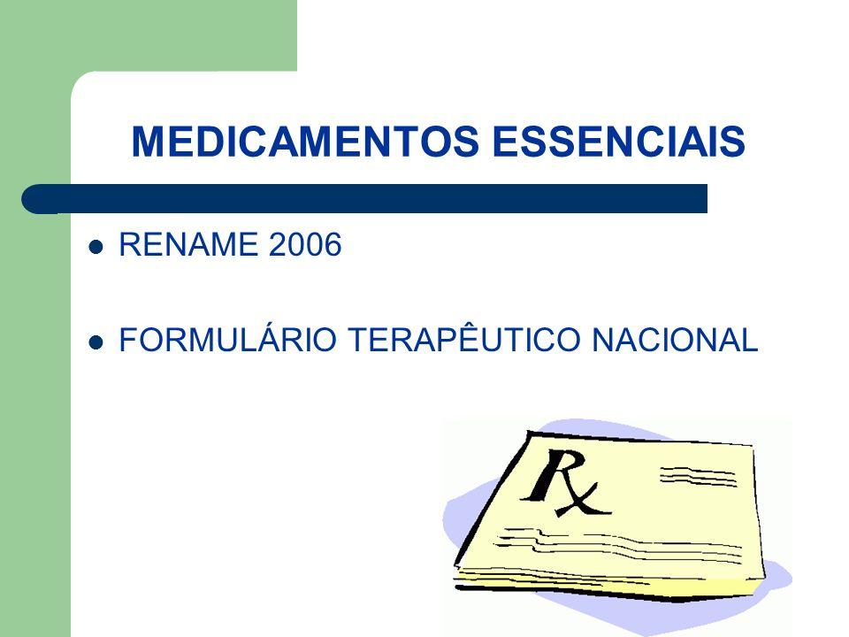 MEDICAMENTOS ESSENCIAIS RENAME 2006 FORMULÁRIO TERAPÊUTICO NACIONAL