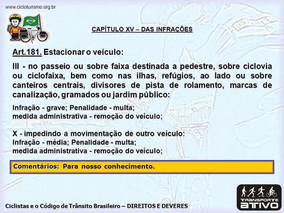 Ciclistas e o Código de Trânsito Brasileiro – DIREITOS E DEVERES www.cicloturismo.org.br Comentários: Comentários: Para nosso conhecimento. CAPÍTULO X