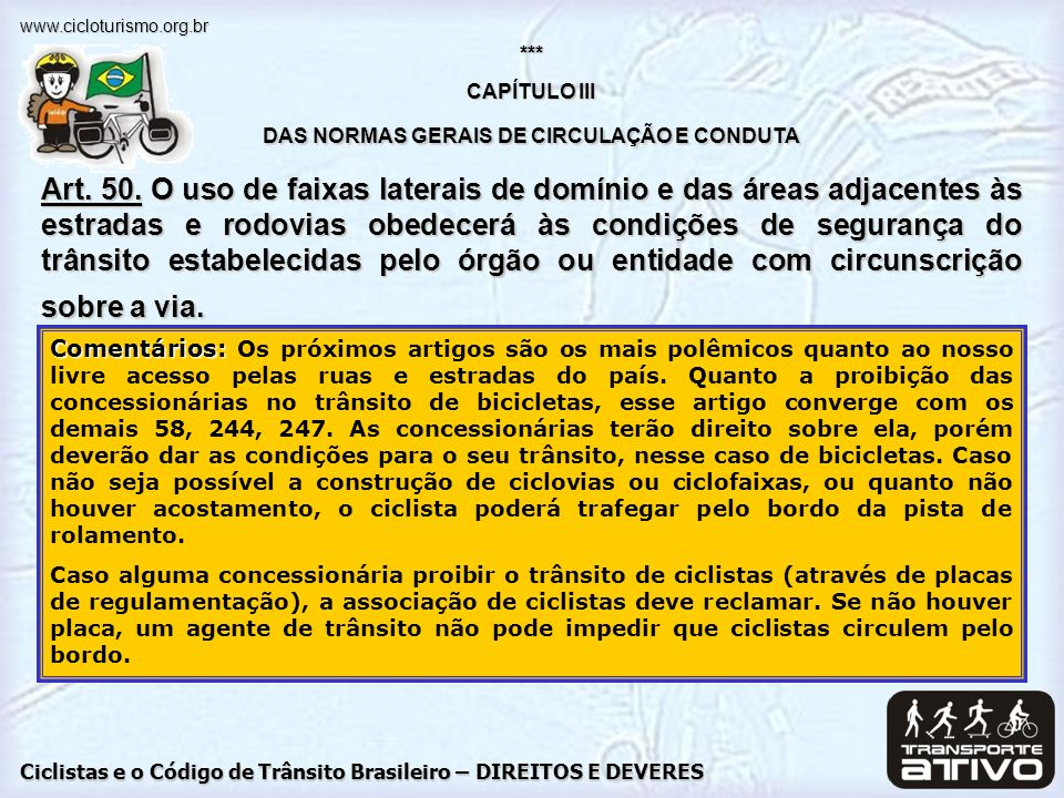 Ciclistas e o Código de Trânsito Brasileiro – DIREITOS E DEVERES www.cicloturismo.org.br Comentários: Comentários: Os próximos artigos são os mais pol