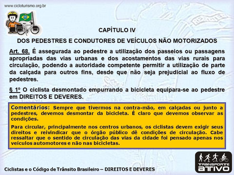 Ciclistas e o Código de Trânsito Brasileiro – DIREITOS E DEVERES www.cicloturismo.org.br Comentários: Comentários: Sempre que tivermos na contra-mão,