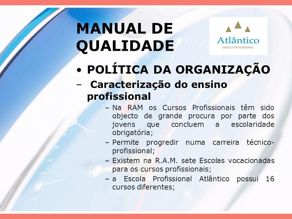 MANUAL DE QUALIDADE POLÍTICA DA ORGANIZAÇÃO – Caracterização do ensino profissional –Na RAM os Cursos Profissionais têm sido objecto de grande procura