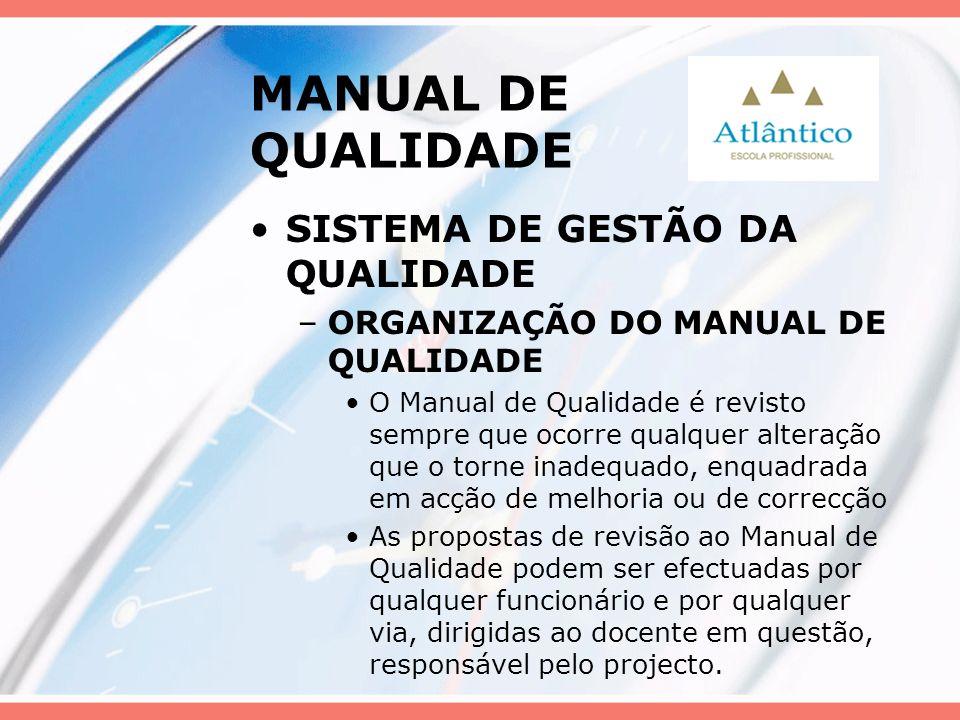 MANUAL DE QUALIDADE SISTEMA DE GESTÃO DA QUALIDADE –ORGANIZAÇÃO DO MANUAL DE QUALIDADE O Manual de Qualidade é revisto sempre que ocorre qualquer alte