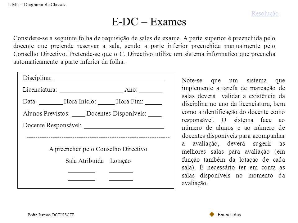 Enunciados Pedro Ramos, DCTI/ISCTE E-DC – Exames Considere-se a seguinte folha de requisição de salas de exame. A parte superior é preenchida pelo doc