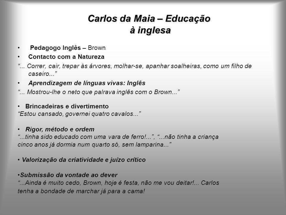 Carlos da Maia – Educação à inglesa Pedagogo Inglês – Brown Contacto com a Natureza...