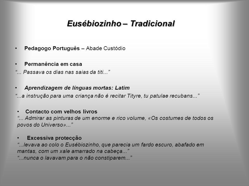 Eusébiozinho – Tradicional Pedagogo Português – Abade Custódio Permanência em casa...
