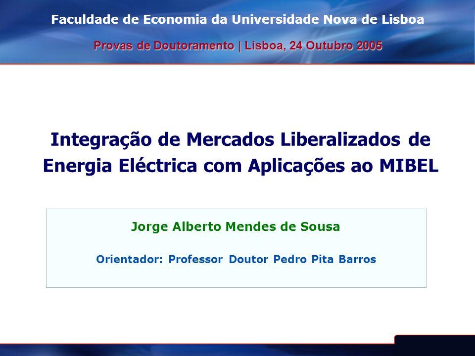 Integração de Mercados Liberalizados de Energia Eléctrica com Aplicações ao MIBEL Faculdade de Economia da Universidade Nova de Lisboa Provas de Douto