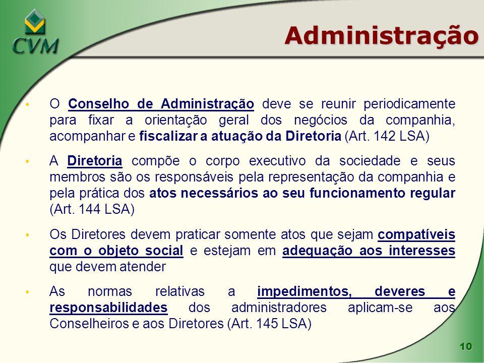 10 Administração O Conselho de Administração deve se reunir periodicamente para fixar a orientação geral dos negócios da companhia, acompanhar e fisca