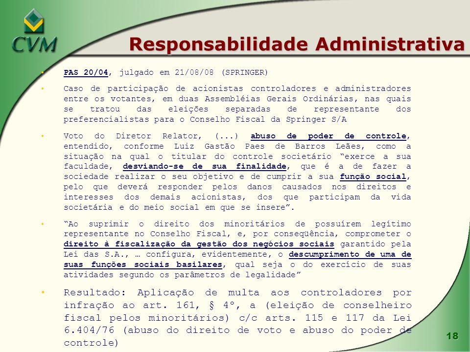 18 Responsabilidade Administrativa PAS 20/04, julgado em 21/08/08 (SPRINGER) Caso de participação de acionistas controladores e administradores entre