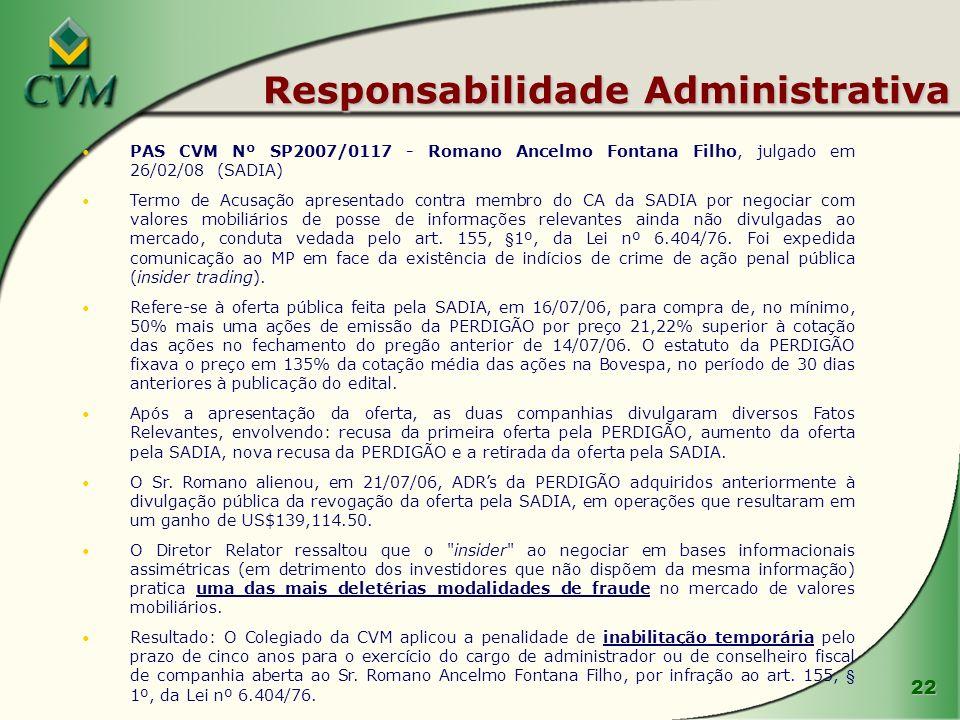 22 Responsabilidade Administrativa PAS CVM Nº SP2007/0117 - Romano Ancelmo Fontana Filho, julgado em 26/02/08 (SADIA) Termo de Acusação apresentado co