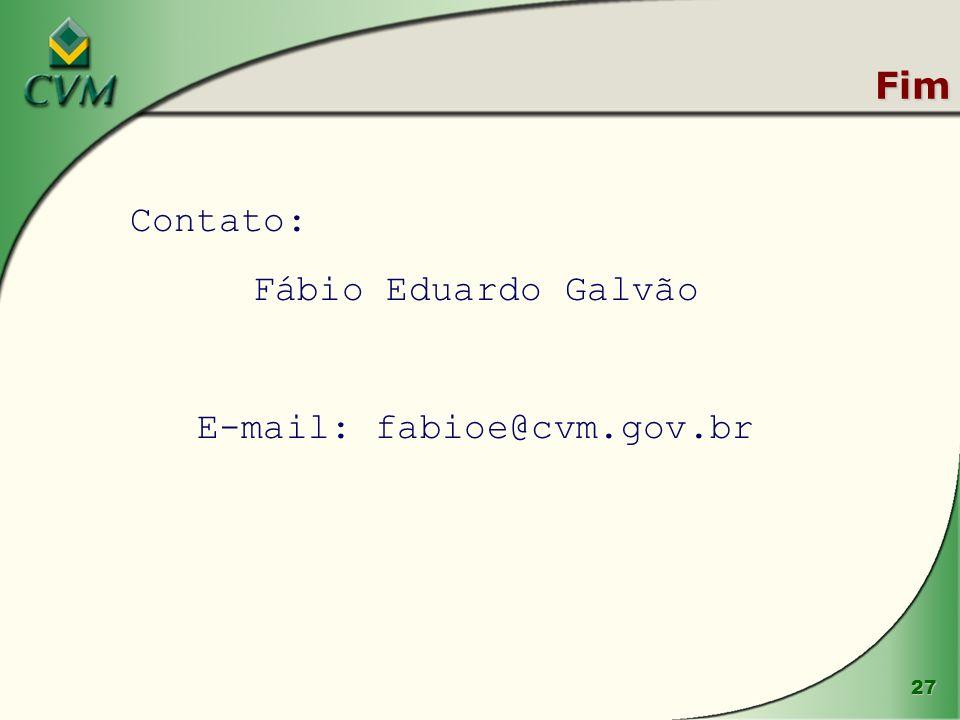 27 Fim Contato: Fábio Eduardo Galvão E-mail: fabioe@cvm.gov.br
