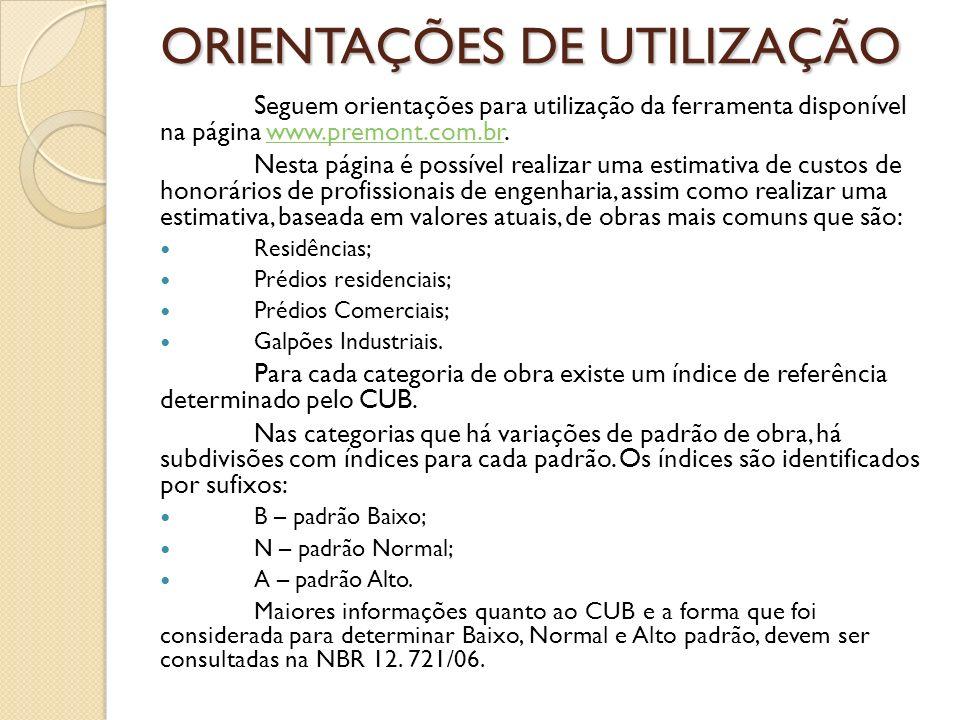 ORIENTAÇÕES DE UTILIZAÇÃO Seguem orientações para utilização da ferramenta disponível na página www.premont.com.br.www.premont.com.br Nesta página é p