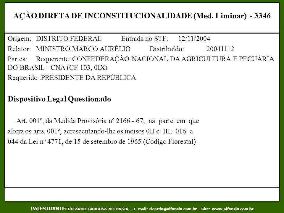 AÇÃO DIRETA DE INCONSTITUCIONALIDADE (Med. Liminar) - 3346 Origem:DISTRITO FEDERALEntrada no STF:12/11/2004 Relator:MINISTRO MARCO AURÉLIODistribuído:
