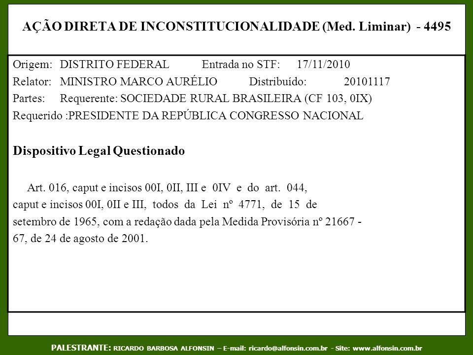 AÇÃO DIRETA DE INCONSTITUCIONALIDADE (Med. Liminar) - 4495 Origem:DISTRITO FEDERALEntrada no STF:17/11/2010 Relator:MINISTRO MARCO AURÉLIODistribuído: