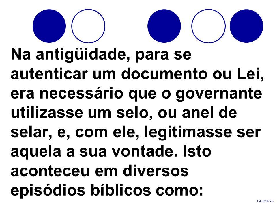Na antigüidade, para se autenticar um documento ou Lei, era necessário que o governante utilizasse um selo, ou anel de selar, e, com ele, legitimasse