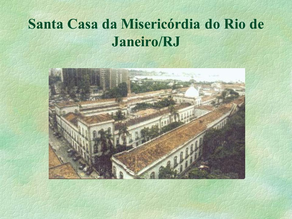 Santa Casa da Misericórdia do Rio de Janeiro/RJ