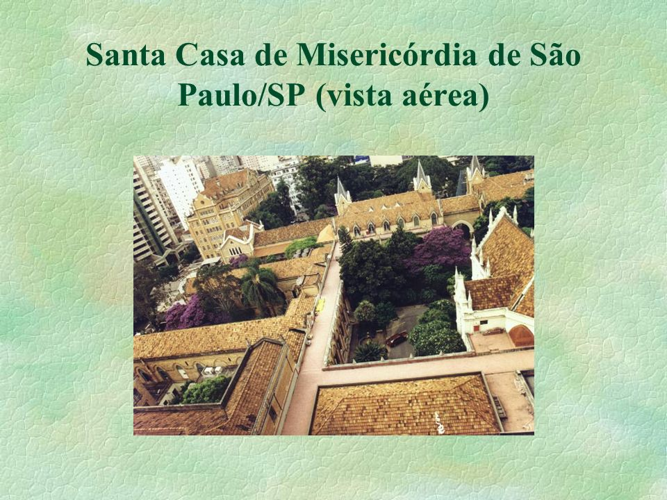 Santa Casa de Misericórdia de São Paulo/SP (vista aérea)