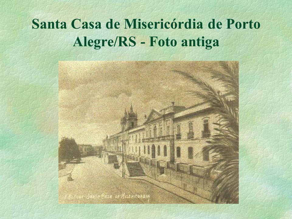 Santa Casa de Misericórdia de Porto Alegre/RS - Foto antiga