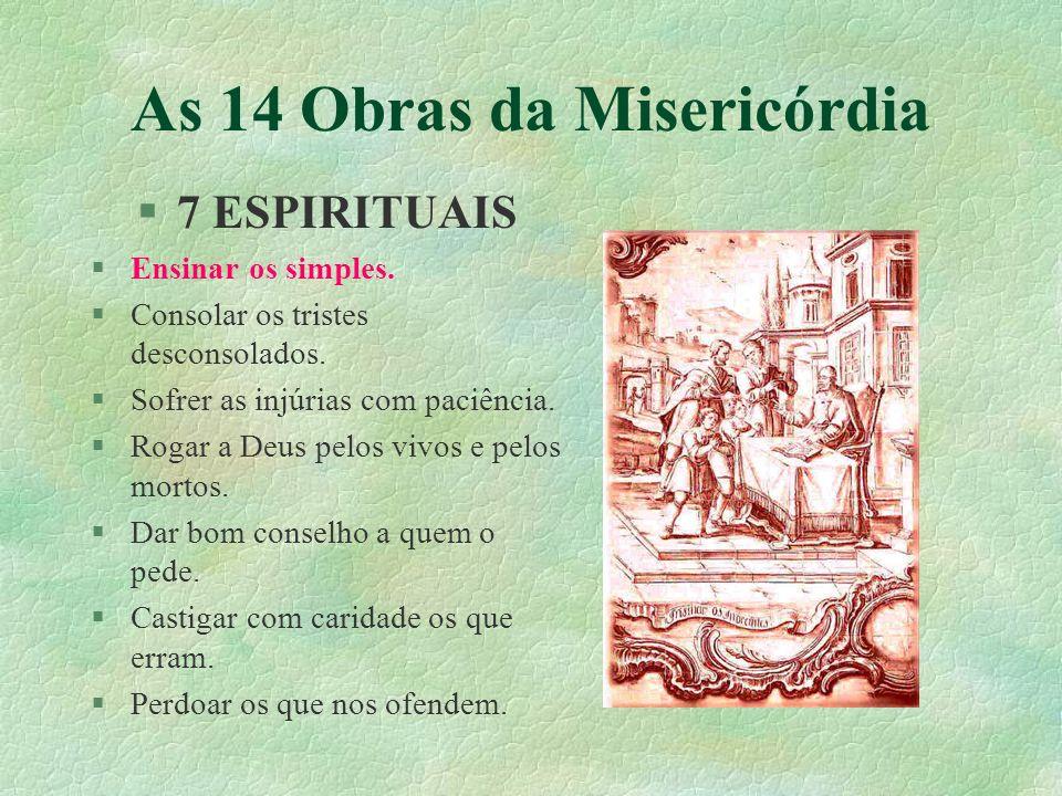 As 14 Obras da Misericórdia §7 ESPIRITUAIS §Ensinar os simples.