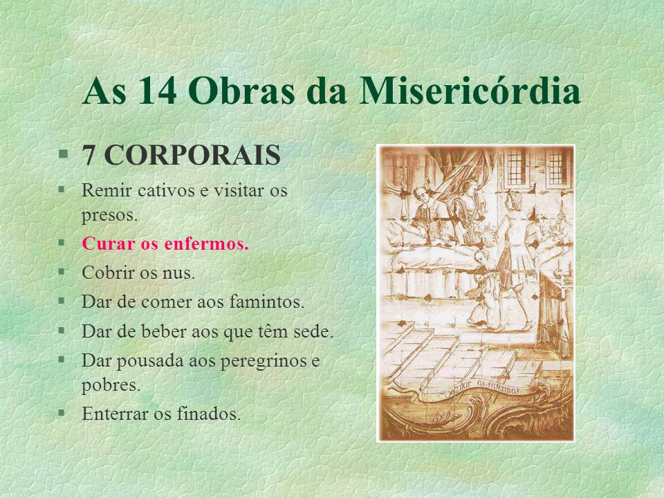 As 14 Obras da Misericórdia §7 CORPORAIS §Remir cativos e visitar os presos.