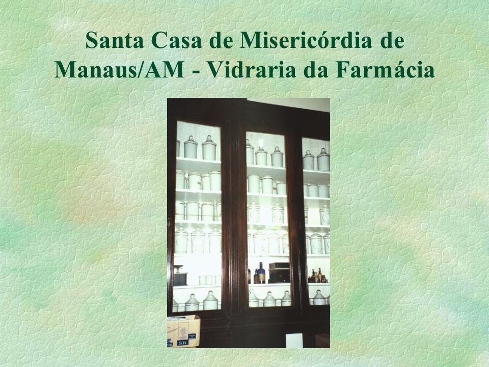 Santa Casa de Misericórdia de Manaus/AM - Vidraria da Farmácia