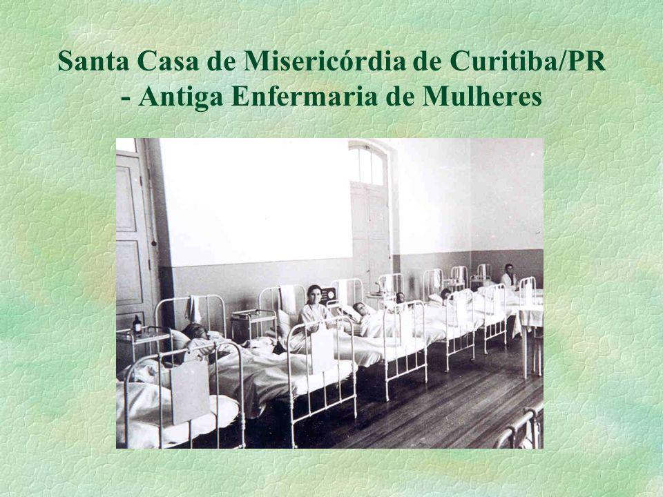Santa Casa de Misericórdia de Curitiba/PR - Antiga Enfermaria de Mulheres