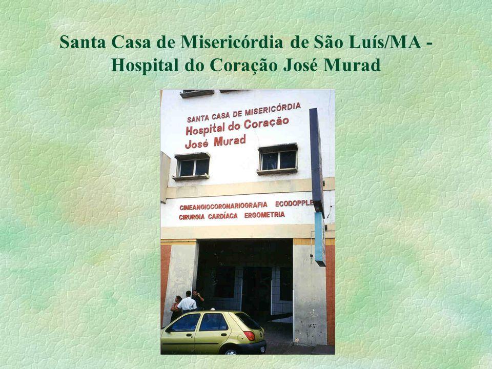Santa Casa de Misericórdia de São Luís/MA - Hospital do Coração José Murad