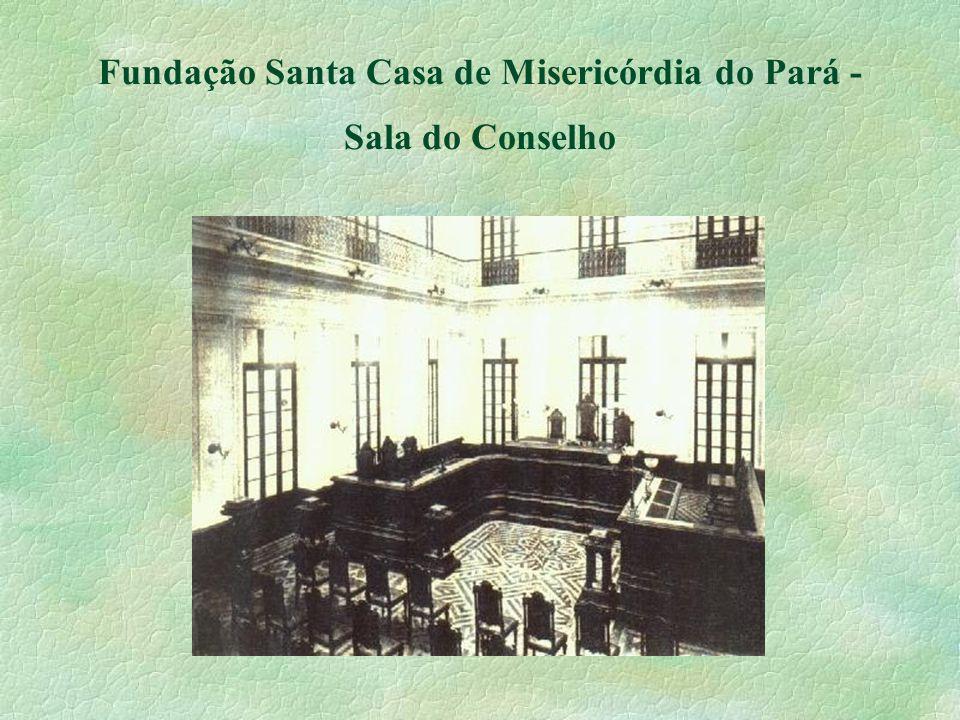 Fundação Santa Casa de Misericórdia do Pará - Sala do Conselho