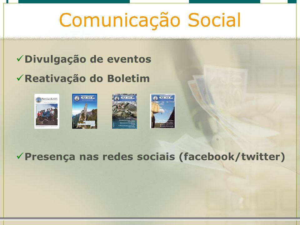 Comunicação Social Divulgação de eventos Reativação do Boletim Presença nas redes sociais (facebook/twitter)