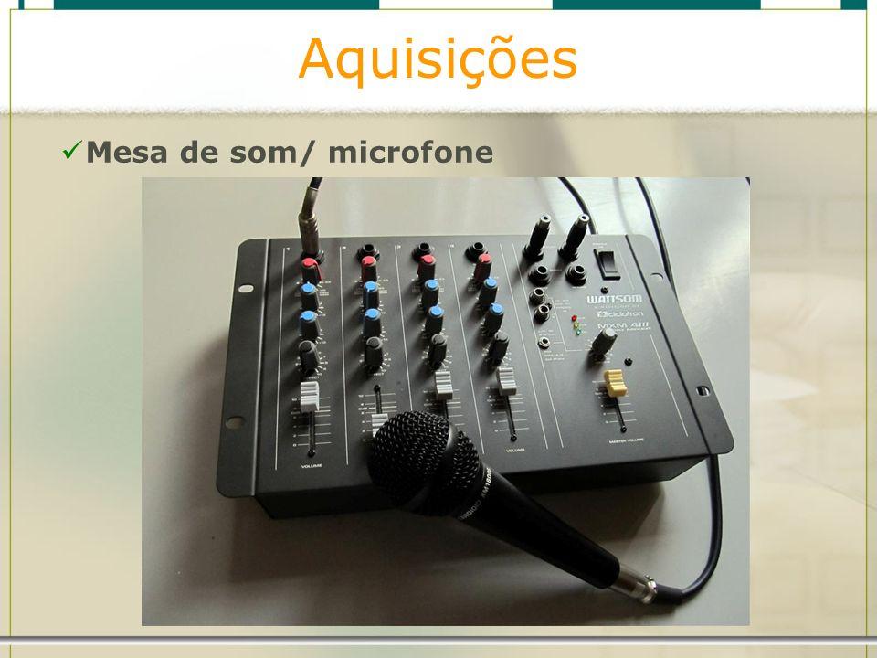 Aquisições Mesa de som/ microfone