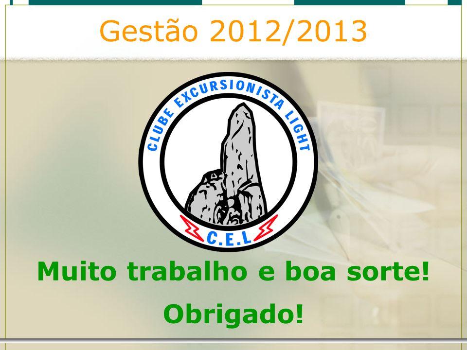 Gestão 2012/2013 Muito trabalho e boa sorte! Obrigado!