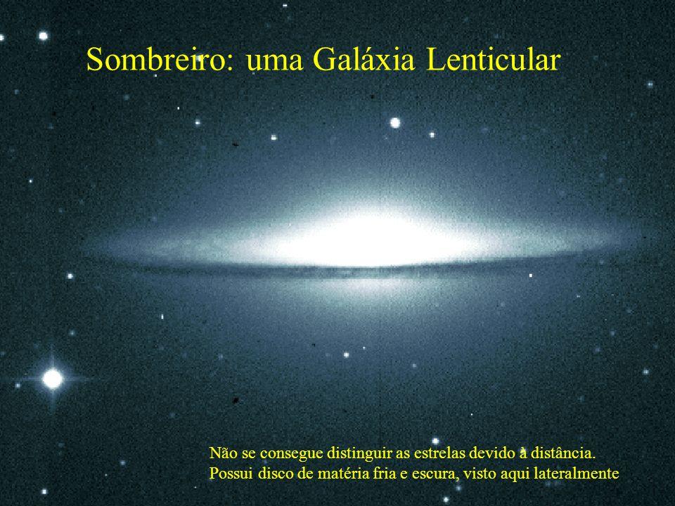 Sombreiro: uma Galáxia Lenticular Não se consegue distinguir as estrelas devido à distância.