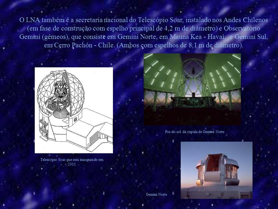 O LNA também é a secretaria nacional do Telescópio Soar, instalado nos Andes Chilenos (em fase de construção com espelho principal de 4,2 m de diâmetro) e Observatório Gemini (gêmeos), que consiste em Gemini Norte, em Mauna Kea - Havaí; e Gemini Sul, em Cerro Pachón - Chile.