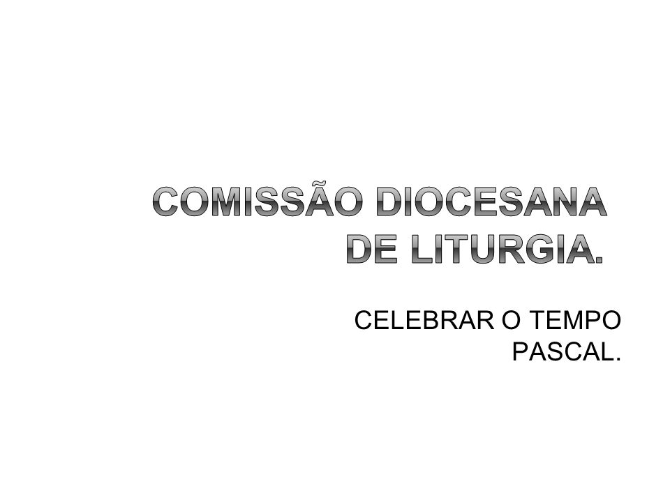CELEBRAR O TEMPO PASCAL.